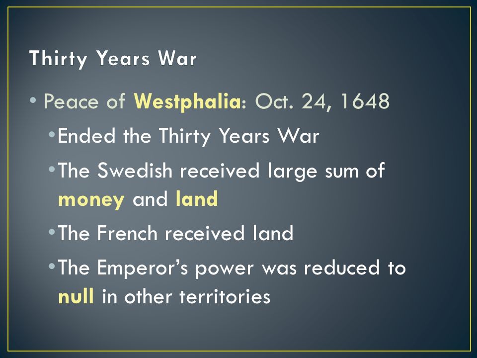 Peace of Westphalia: Oct.