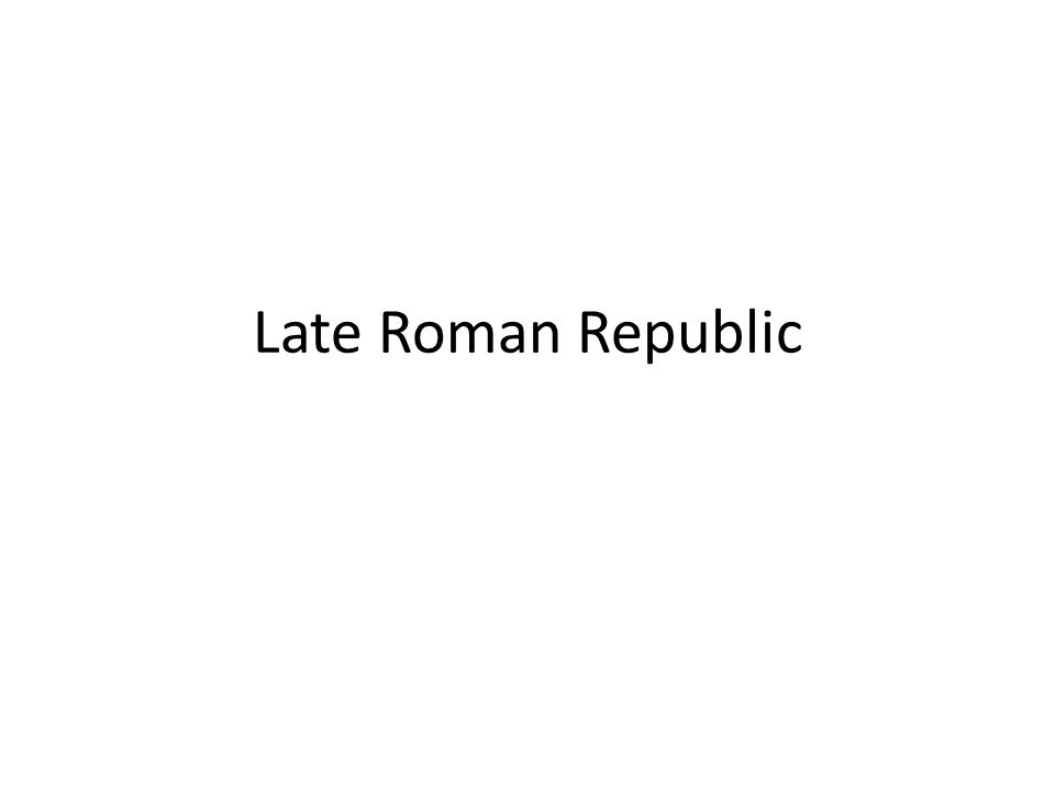 Late Roman Republic