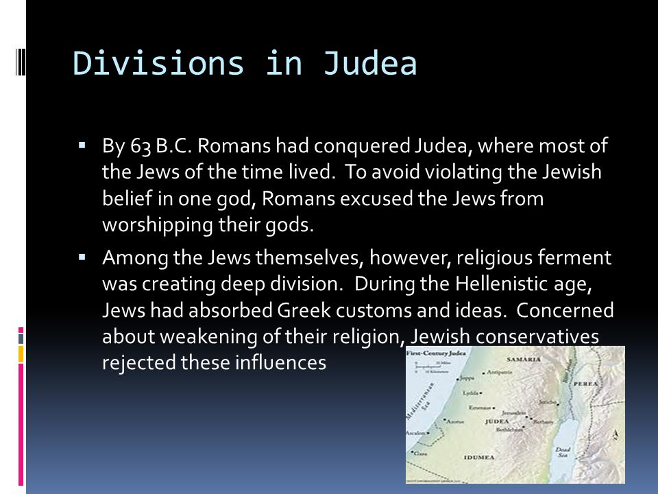 Divisions in Judea  By 63 B.C.