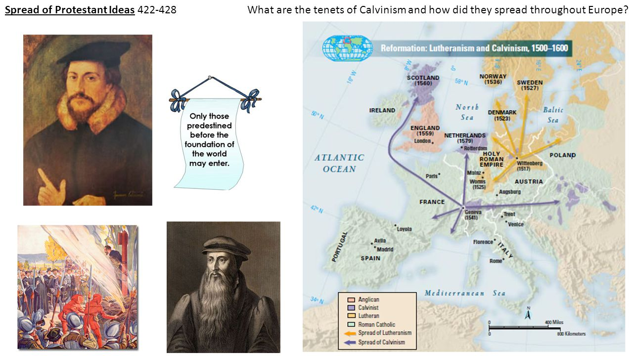 Spread of Protestant Ideas 422-428What are the tenets of Calvinism and how did they spread throughout Europe