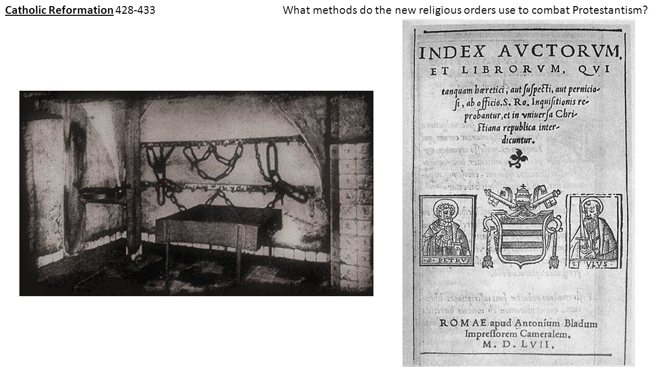 Catholic Reformation 428-433 What methods do the new religious orders use to combat Protestantism
