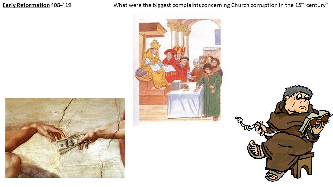 Early Reformation 408-419What were the biggest complaints concerning Church corruption in the 15 th century?