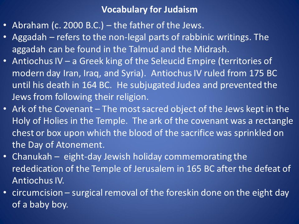 Vocabulary for Judaism Abraham (c. 2000 B.C.) – the father of the Jews.