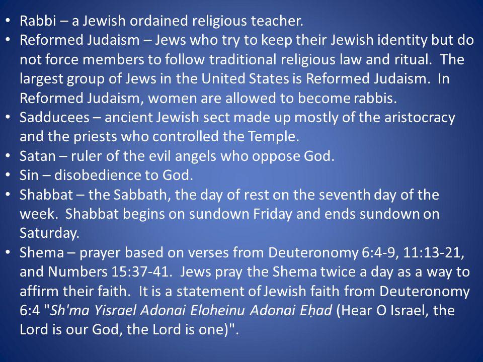 Rabbi – a Jewish ordained religious teacher.