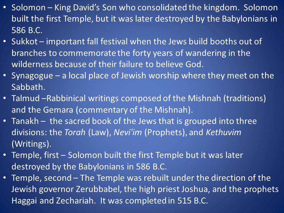 Solomon – King David's Son who consolidated the kingdom.