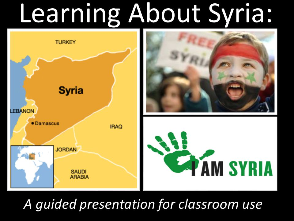 Learning About Syria: A guided presentation for classroom use