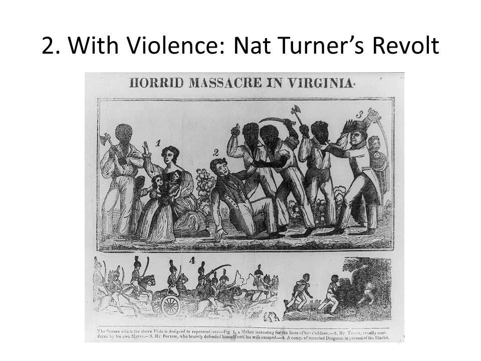 2. With Violence: Nat Turner's Revolt