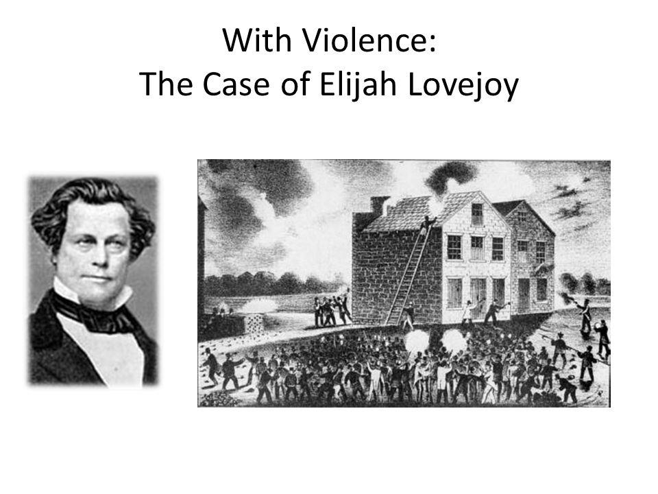 With Violence: The Case of Elijah Lovejoy