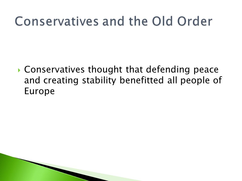  Conservatives thought that defending peace and creating stability benefitted all people of Europe