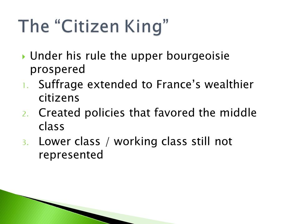  Under his rule the upper bourgeoisie prospered 1.