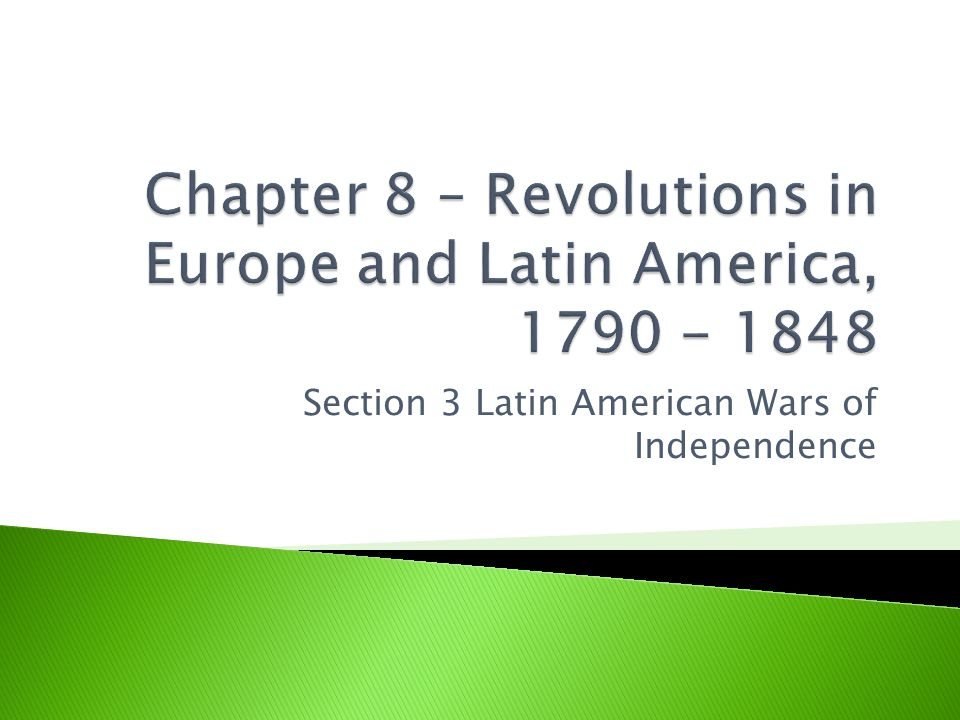 Section 3 Latin American Wars of Independence