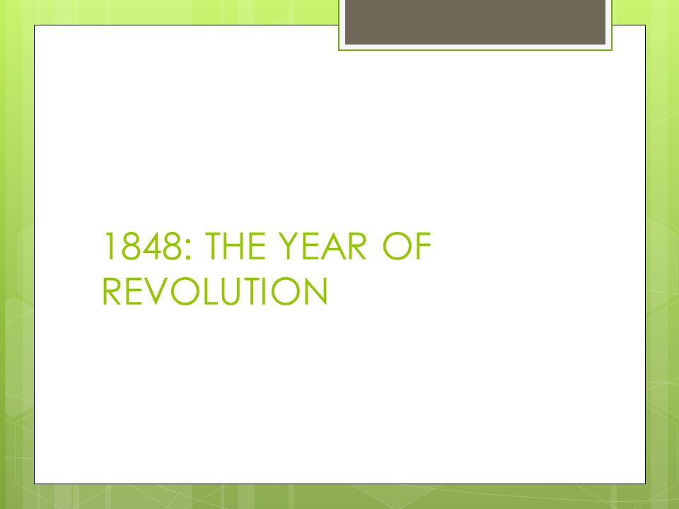1848: THE YEAR OF REVOLUTION