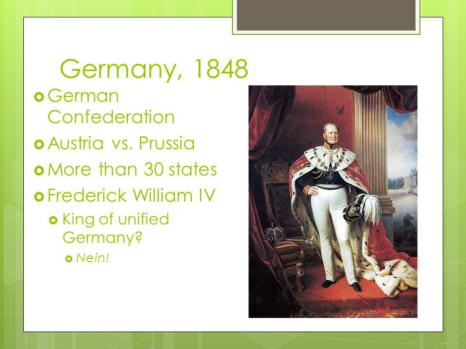 Germany, 1848  German Confederation  Austria vs.