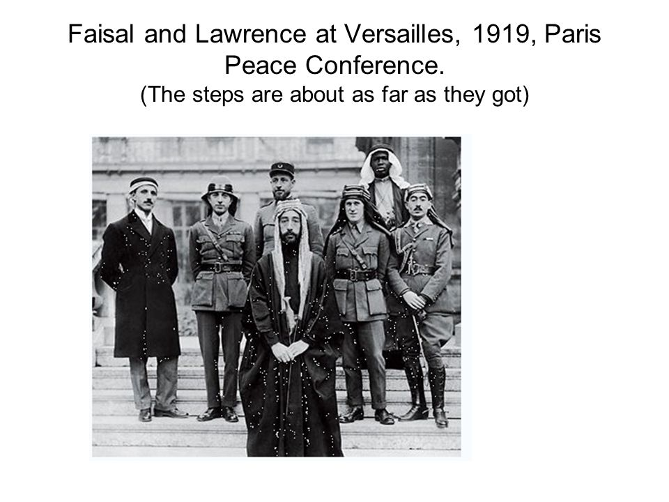 Faisal and Lawrence at Versailles, 1919, Paris Peace Conference.