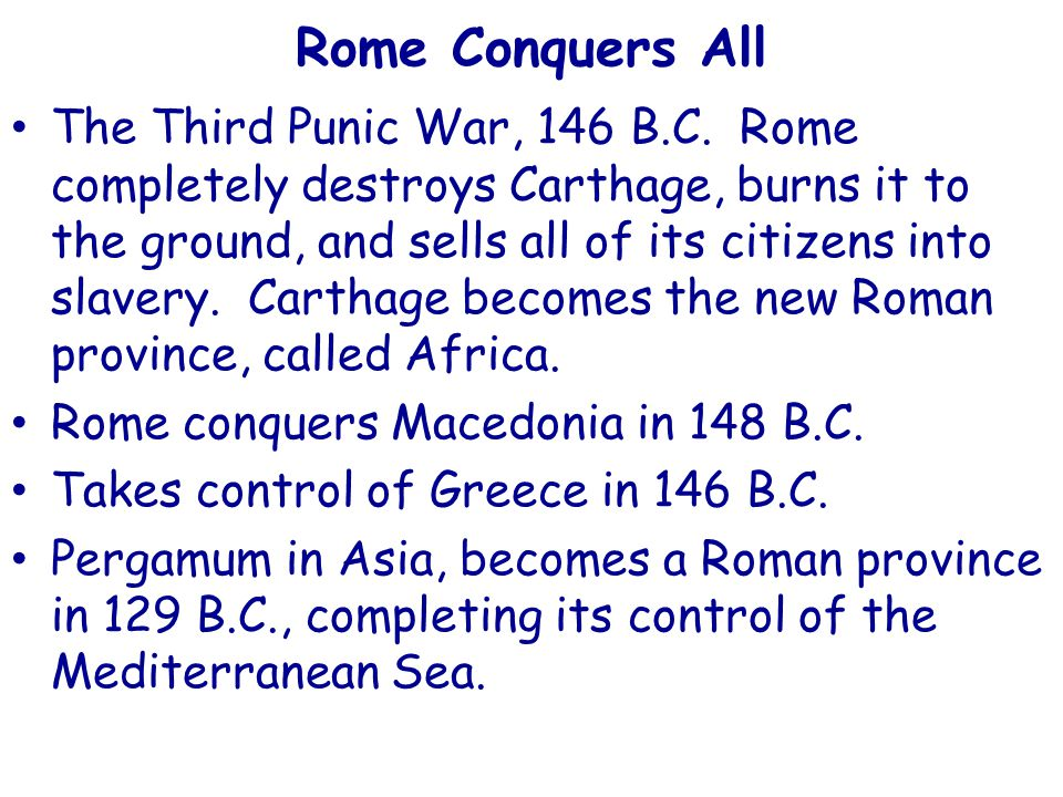Rome Conquers All The Third Punic War, 146 B.C.