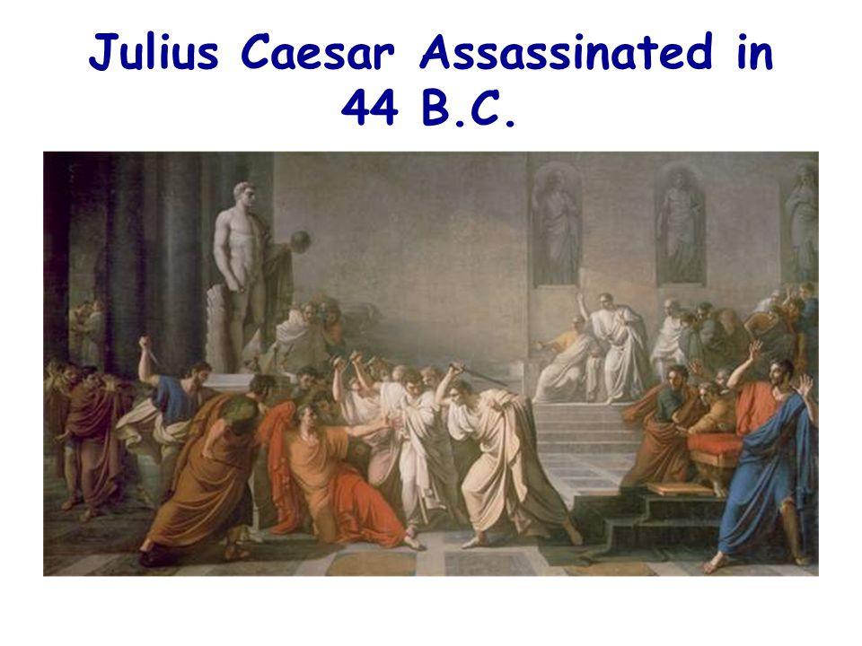 Julius Caesar Assassinated in 44 B.C.
