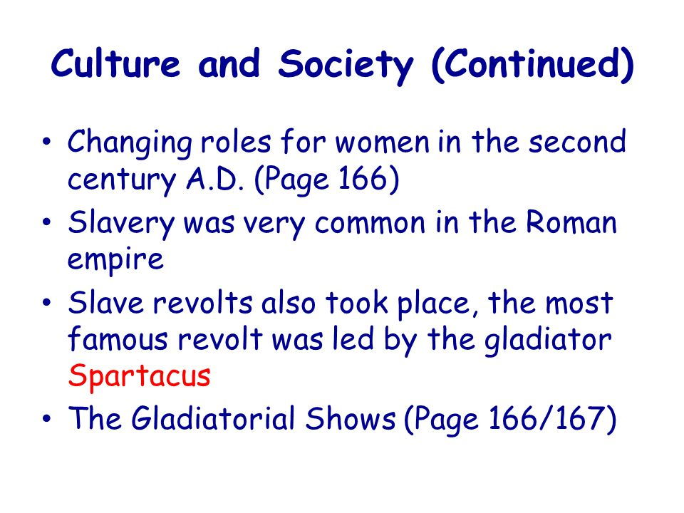 Culture and Society (Continued) Changing roles for women in the second century A.D.