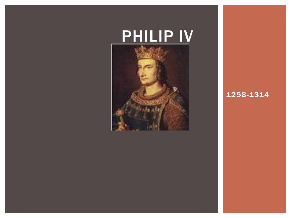 PHILIP IV 1258-1314