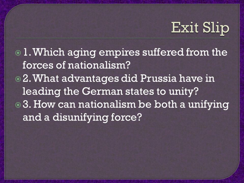  1. Which aging empires suffered from the forces of nationalism.