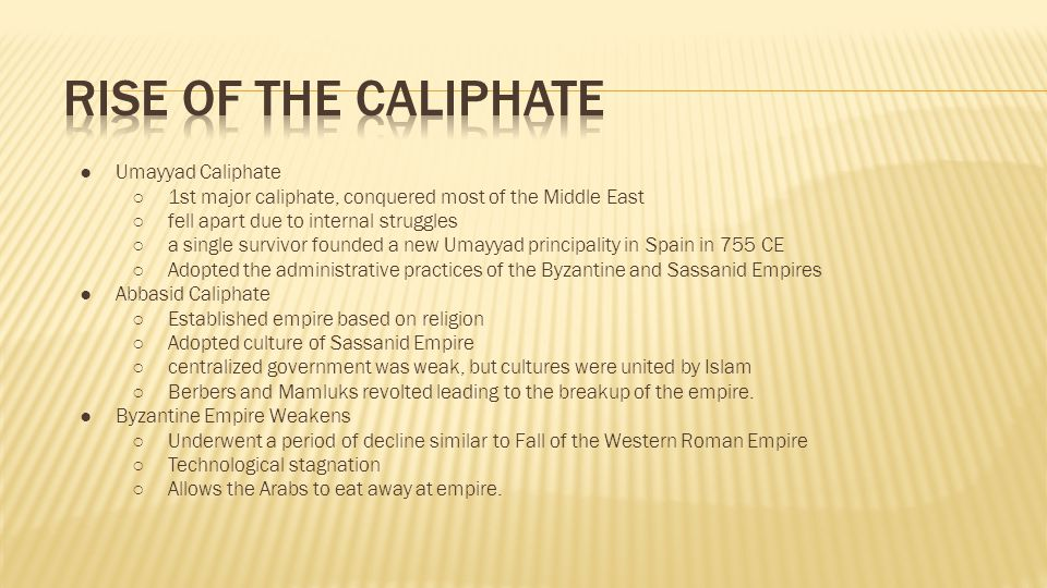 ● Umayyad Caliphate ○1st major caliphate, conquered most of the Middle East ○fell apart due to internal struggles ○a single survivor founded a new Uma