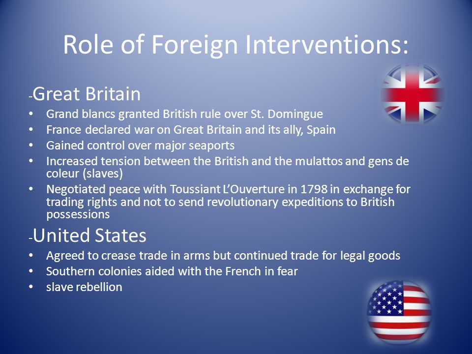 Role of Foreign Interventions: - Great Britain Grand blancs granted British rule over St.