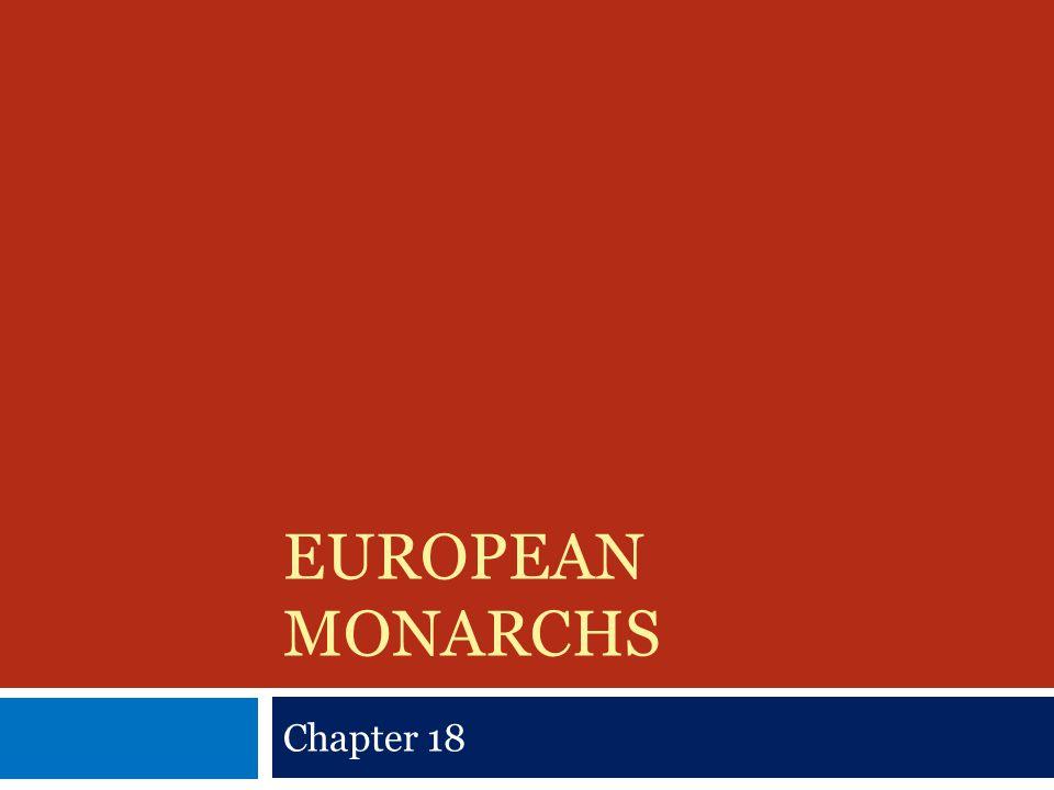 EUROPEAN MONARCHS Chapter 18