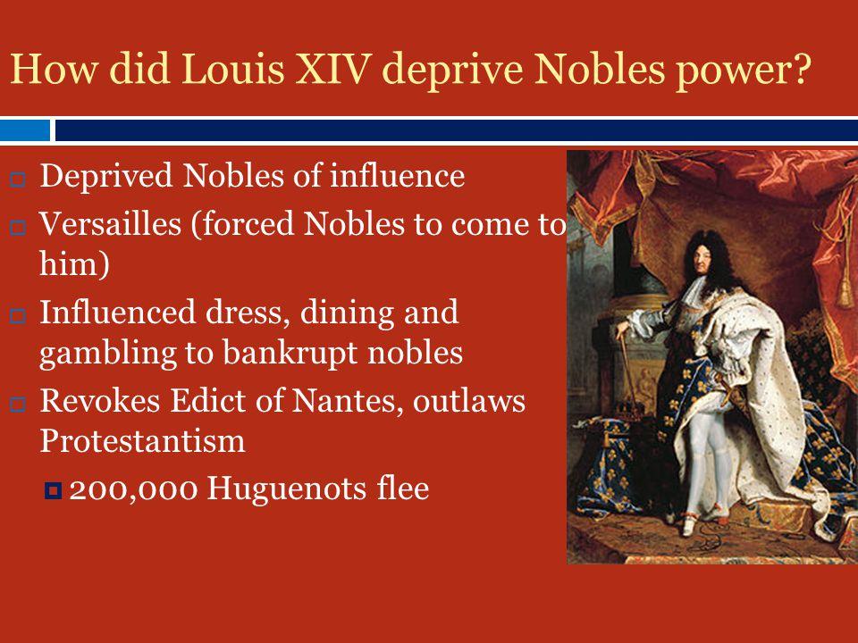 How did Louis XIV deprive Nobles power.
