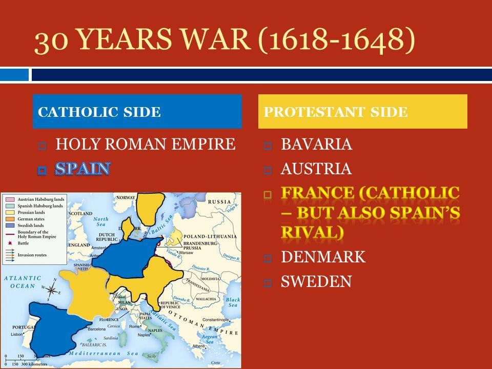 30 YEARS WAR (1618-1648) CATHOLIC SIDEPROTESTANT SIDE