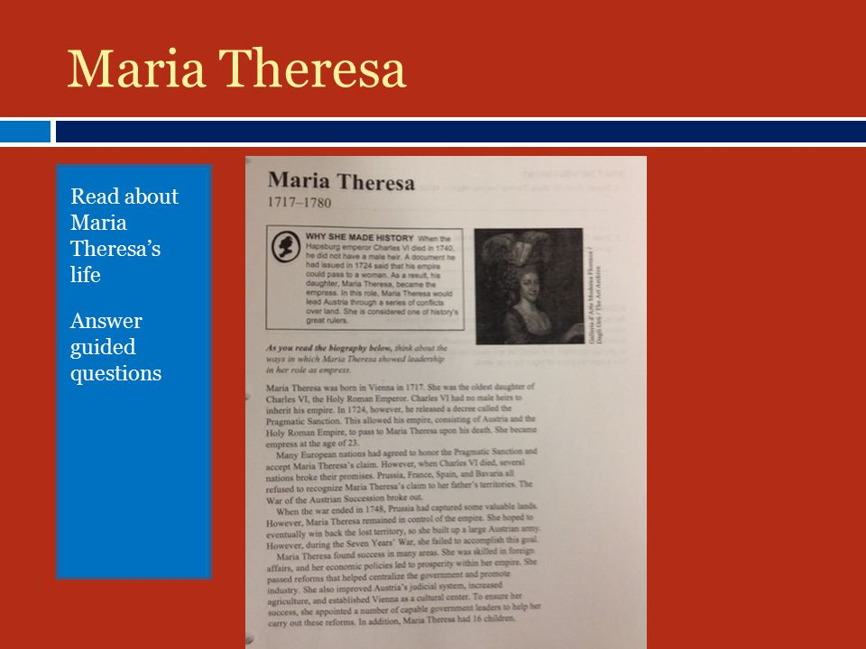 Maria Theresa Read about Maria Theresa's life Answer guided questions