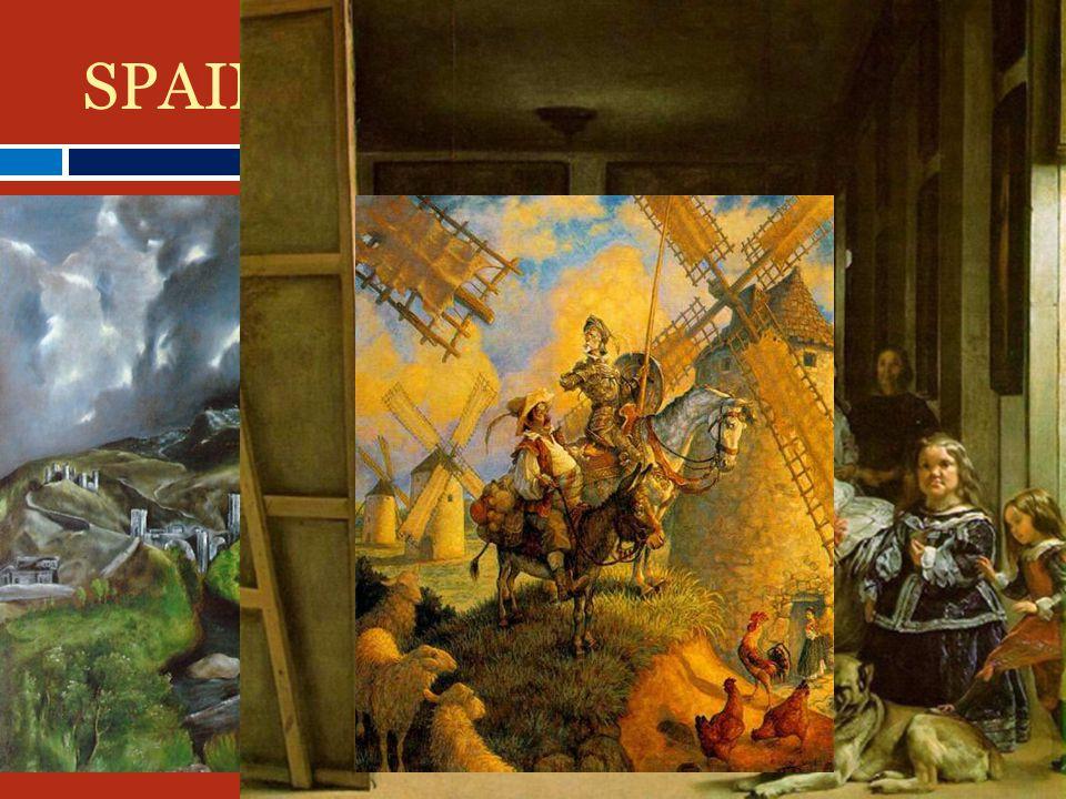 SPAIN 11550 – 1650: Golden Age of Art EEl Greco DDiego Velázquez MMiguel de Cervantes