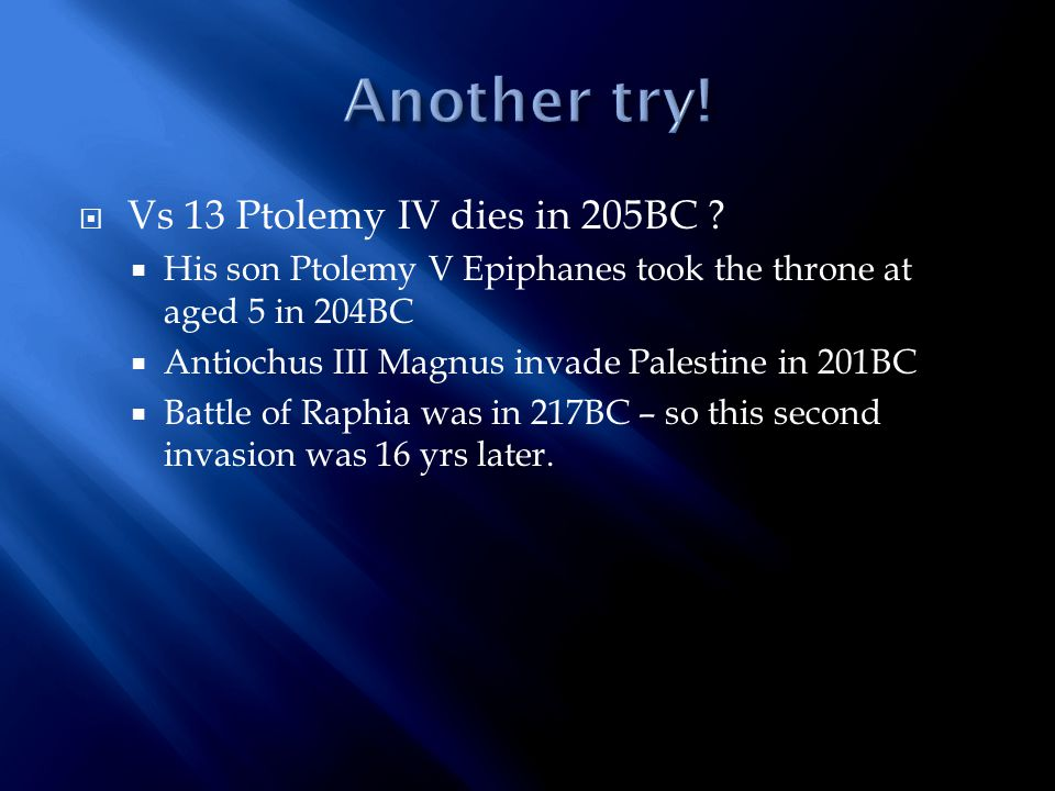  Vs 13 Ptolemy IV dies in 205BC .