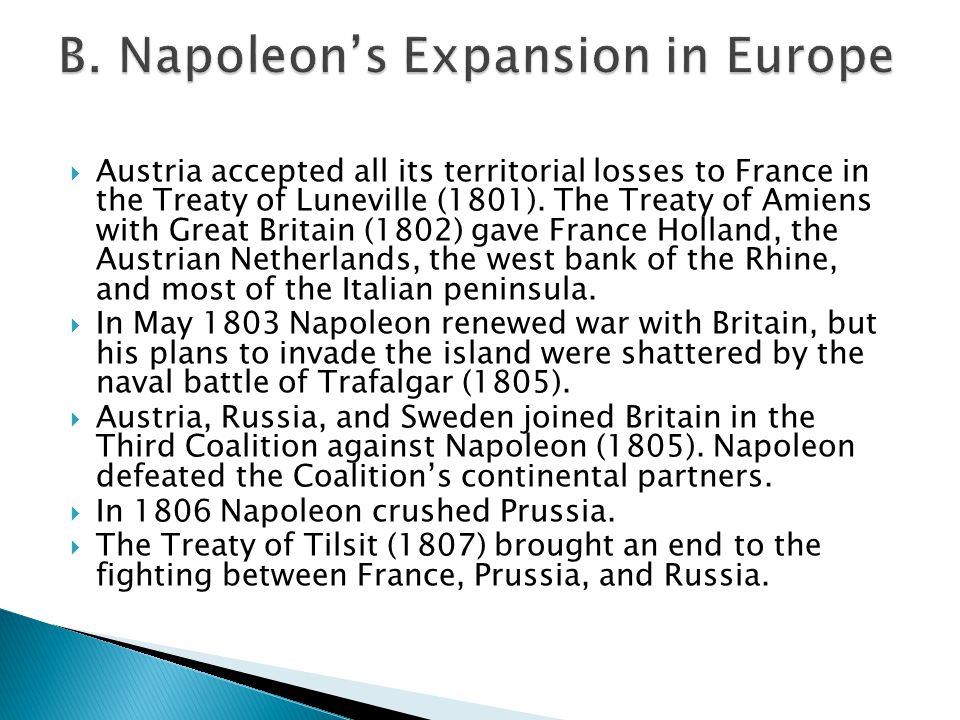 Austria accepted all its territorial losses to France in the Treaty of Luneville (1801).