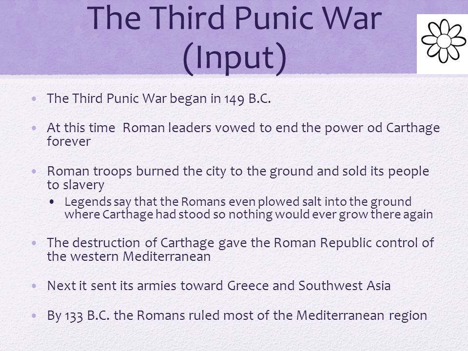 The Second Punic War (Input) The Roman's worst defeat came from a fort called Cannae in southern Italy Hannibal's cavalry surrounded the Roman army, killing more than 45,000 men During this time the Roman's were building a navy A Roman general named Scipio sailed to Carthage with a large army.