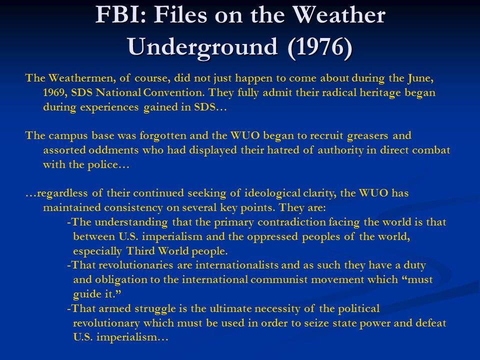 FBI: Files on the Weather Underground (1976) The Weathermen, of course, did not just happen to come about during the June, 1969, SDS National Convention.