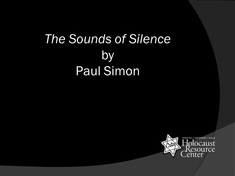 The Sounds of Silence by Paul Simon