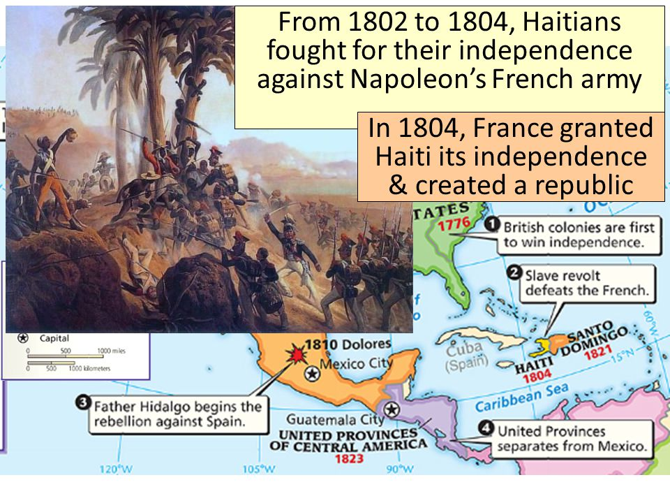 From 1802 to 1804, Haitians fought for their independence against Napoleon's French army In 1804, France granted Haiti its independence & created a re
