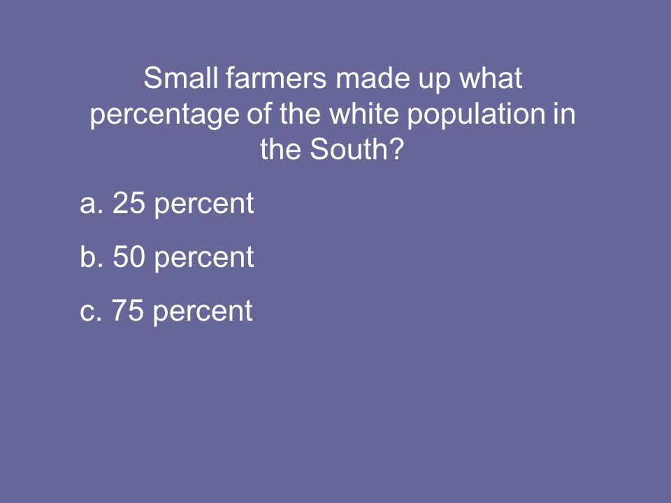 Small farmers made up what percentage of the white population in the South.