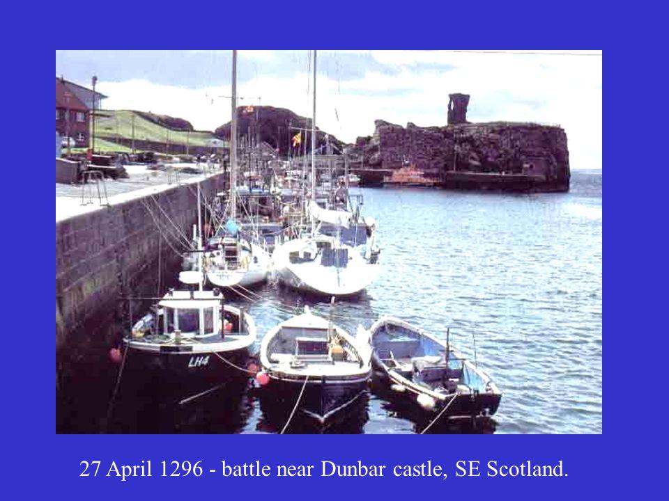 27 April 1296 - battle near Dunbar castle, SE Scotland.