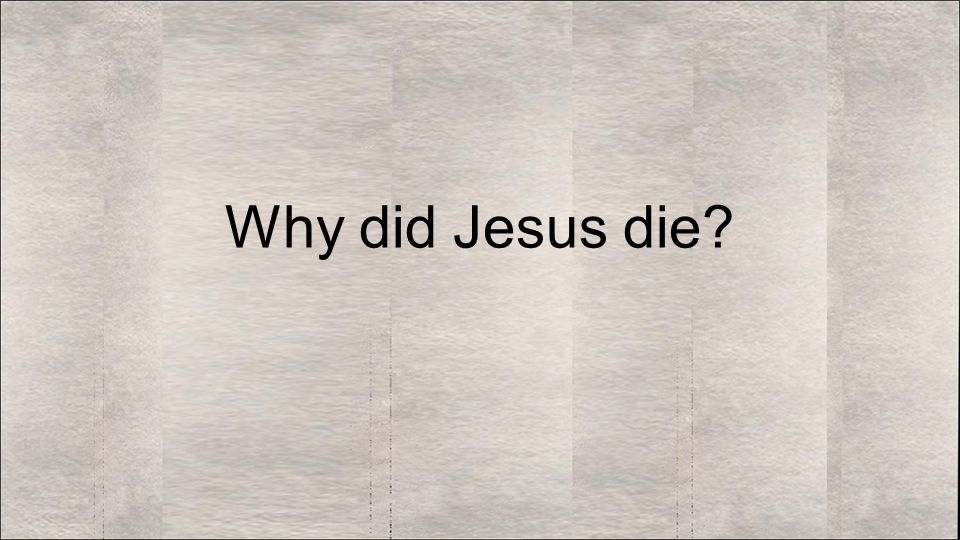 Why did Jesus die