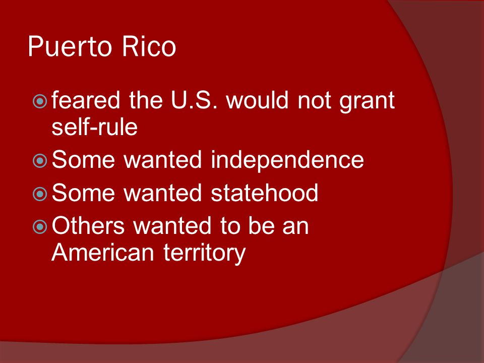 Puerto Rico  feared the U.S.