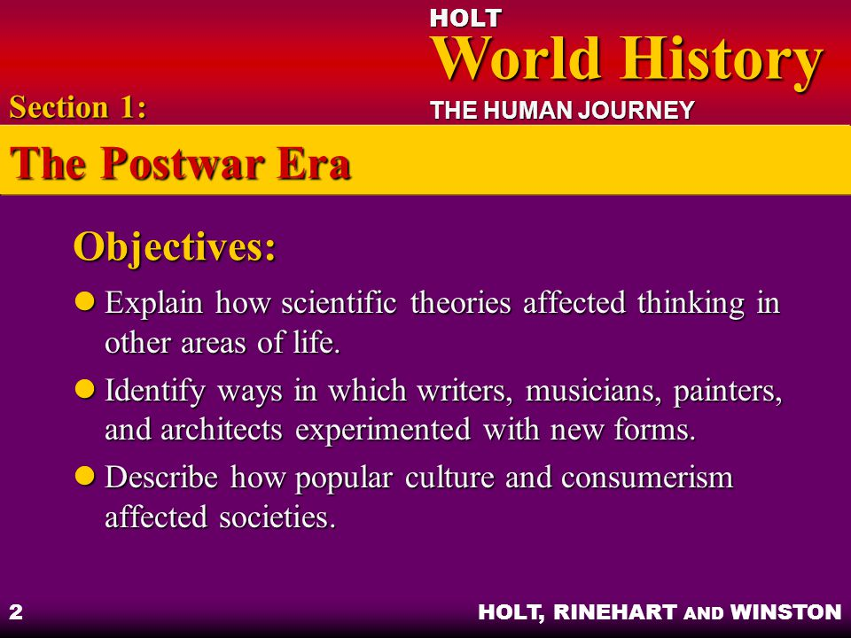 HOLT World History World History THE HUMAN JOURNEY HOLT, RINEHART AND WINSTON 2 Objectives: Explain how scientific theories affected thinking in other