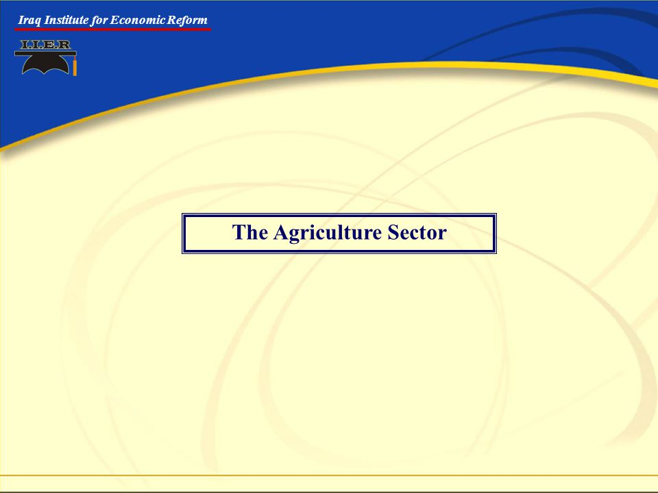 Iraq Institute for Economic Reform The Agriculture Sector
