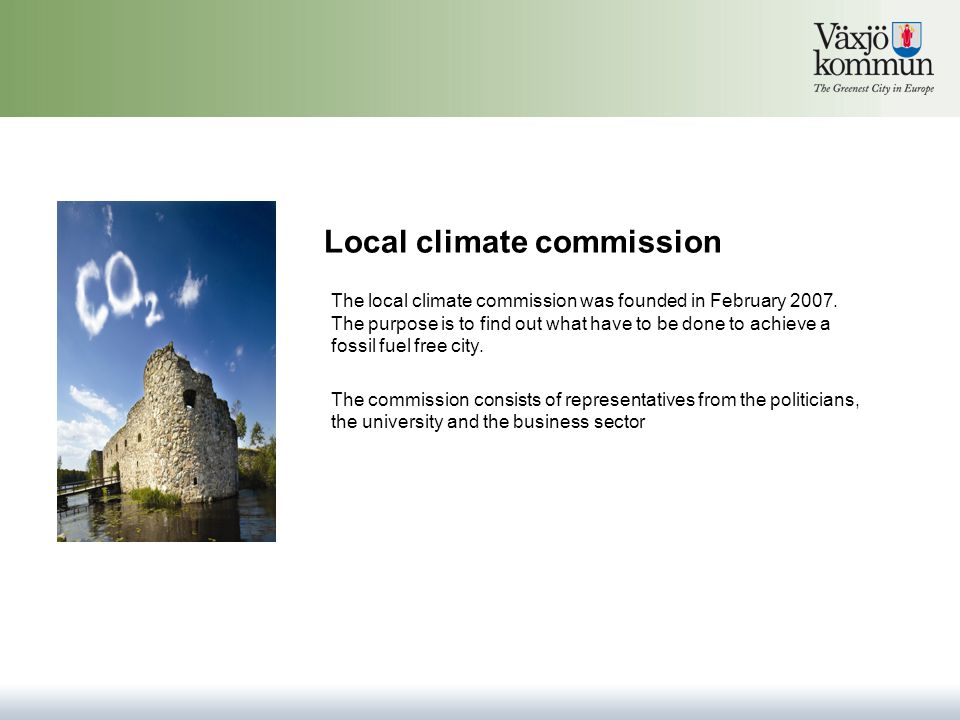 Local climate commission The local climate commission was founded in February 2007.