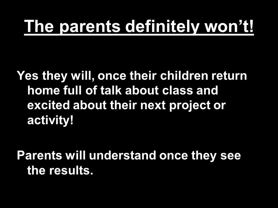 The parents definitely won't.