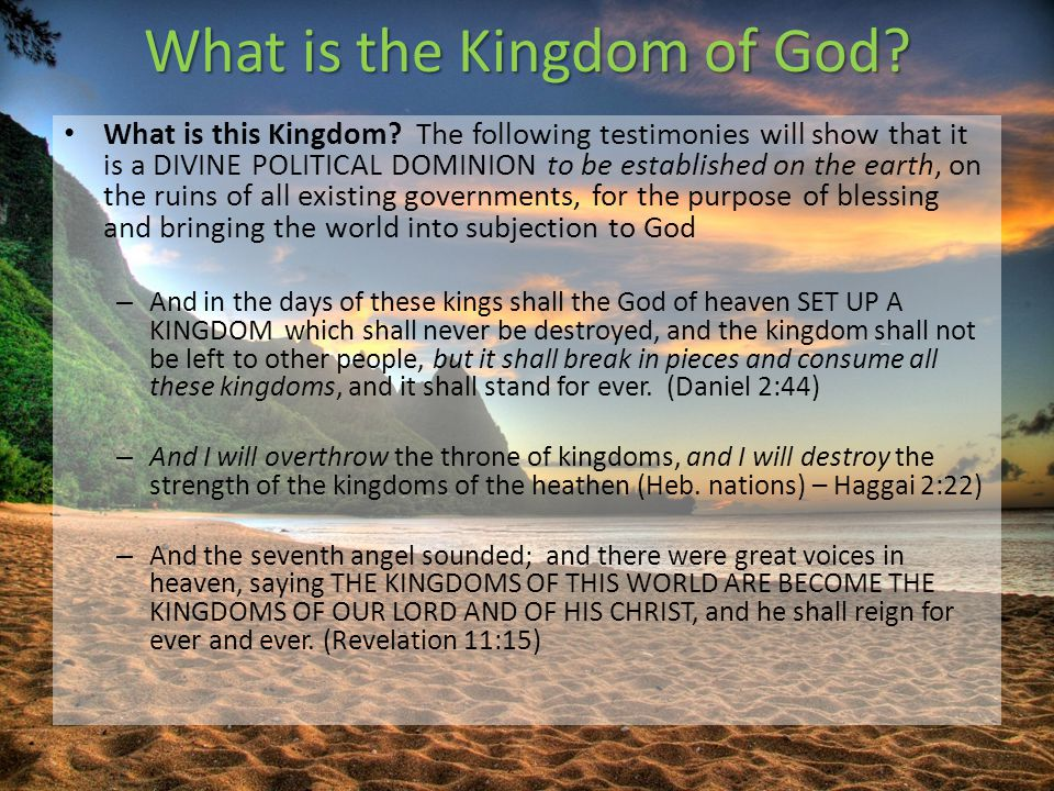 What is the Kingdom of God. What is this Kingdom.