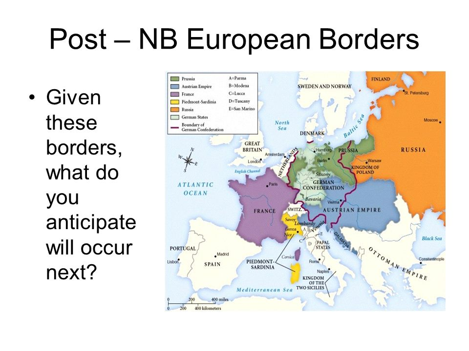 Post – NB European Borders Given these borders, what do you anticipate will occur next?
