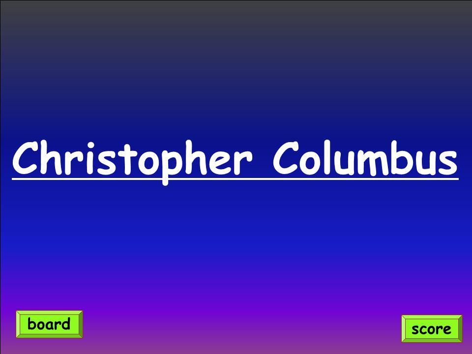 Christopher Columbus score board
