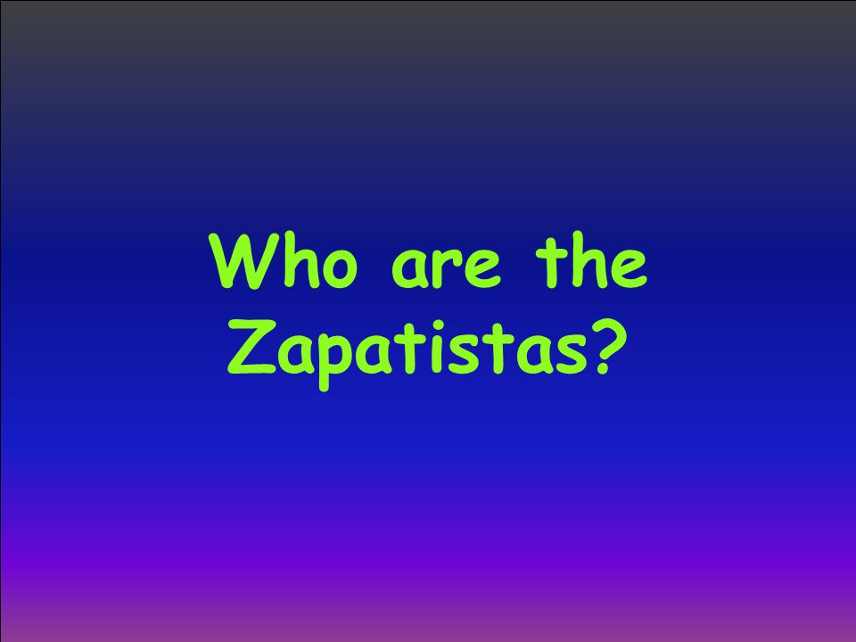 Who are the Zapatistas