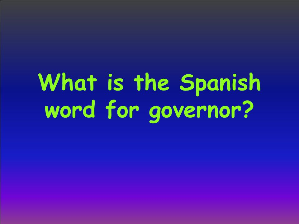 What is the Spanish word for governor