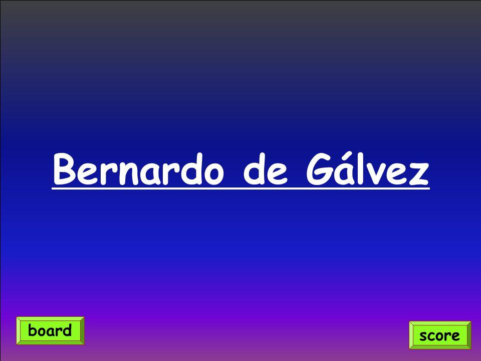 Bernardo de Gálvez score board